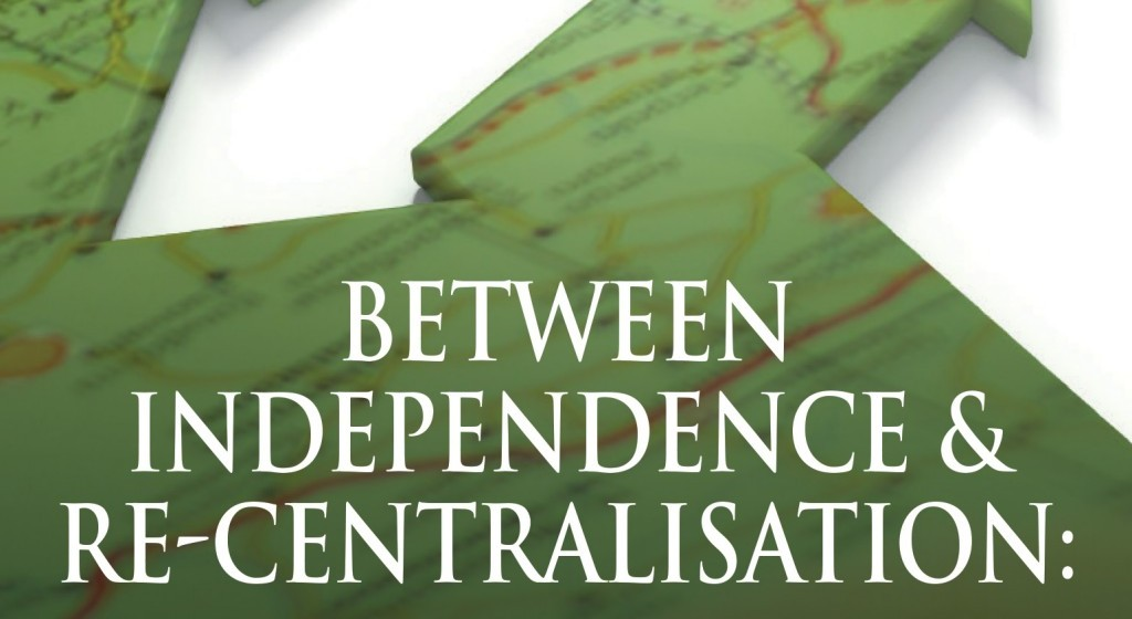 Between Independence & Re-centralisation